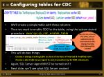 5 configuring tables for cdc