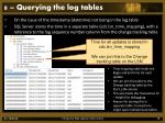 8 querying the log tables
