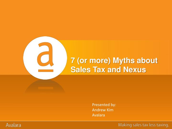 7 or more myths about sales tax and nexus n.