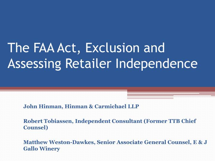The faa act exclusion and assessing retailer independence