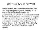 why quality and for what