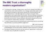 the bbc trust a thoroughly modern organisation