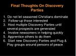final thoughts on discovery parties