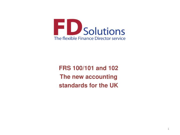 frs 100 101 and 102 the new accounting standards for the uk n.