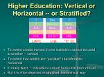 higher education vertical or horizontal or stratified