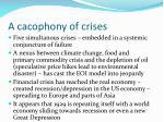 a cacophony of crises