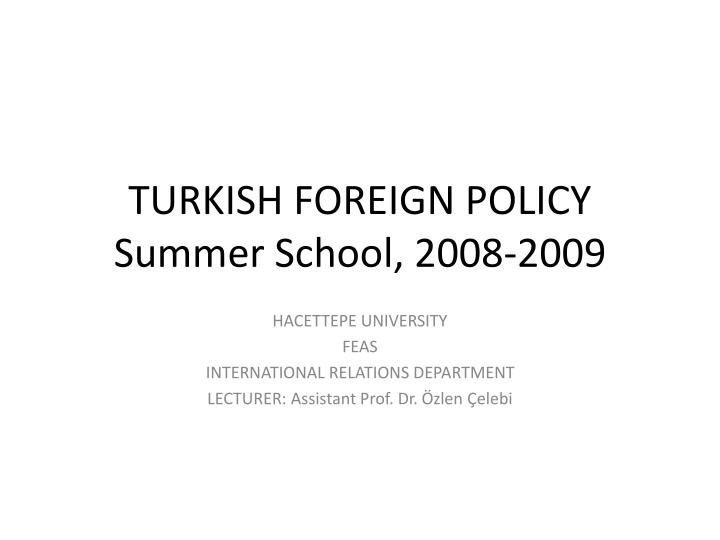 turkish foreign policy summer school 2008 2009 n.