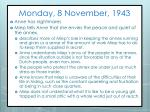 monday 8 november 1943