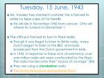 tuesday 15 june 1943