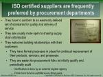 iso certified suppliers are frequently preferred by procurement departments