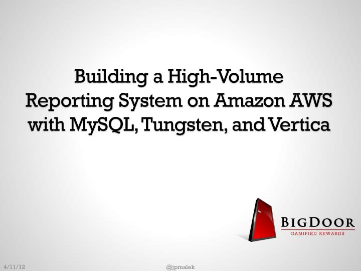 building a high volume reporting system on amazon aws with mysql tungsten and vertica n.