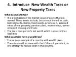 4 introduce new wealth taxes or new property taxes