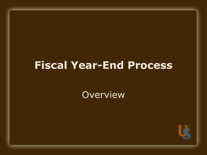 fiscal year end process n.