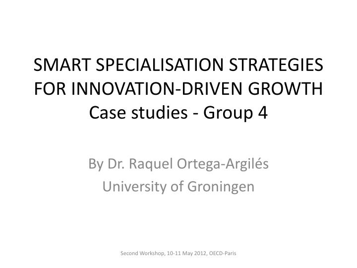 smart specialisation strategies for innovation driven growth case studies group 4 n.