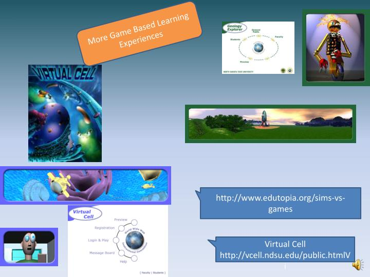 More Game Based Learning Experiences