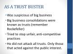 as a trust buster