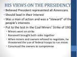 his views on the presidency