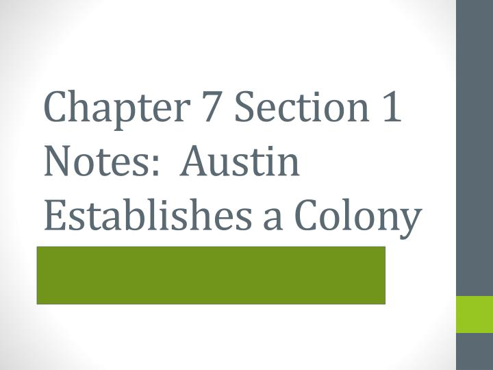 chapter 7 section 1 notes austin establishes a colony n.