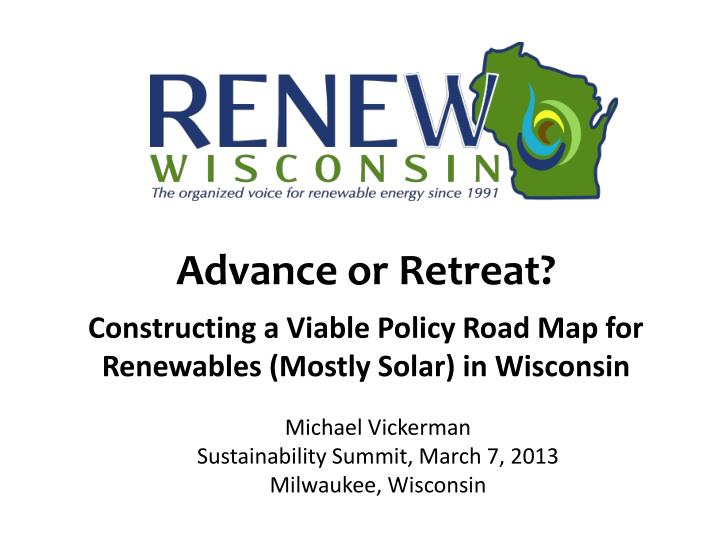 advance or retreat constructing a viable policy road map for renewables mostly solar in wisconsin n.