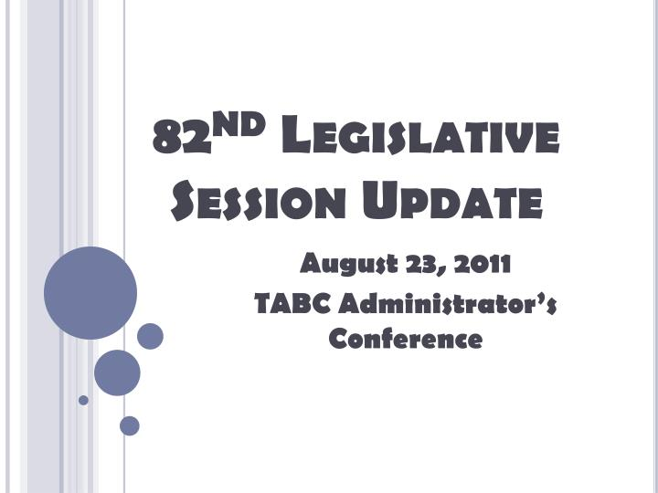 82 nd legislative session update n.