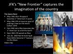 jfk s new frontier captures the imagination of the country