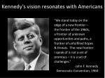 kennedy s vision resonates with americans