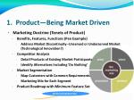 1 product being market driven