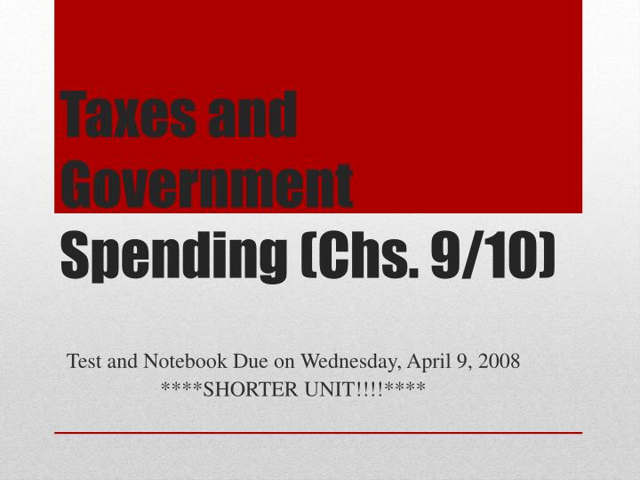 taxes and government spending chs 9 10 n.