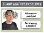 guard against problems