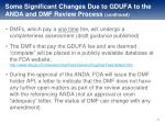 some significant changes due to gdufa to the anda and dmf review p rocess continued