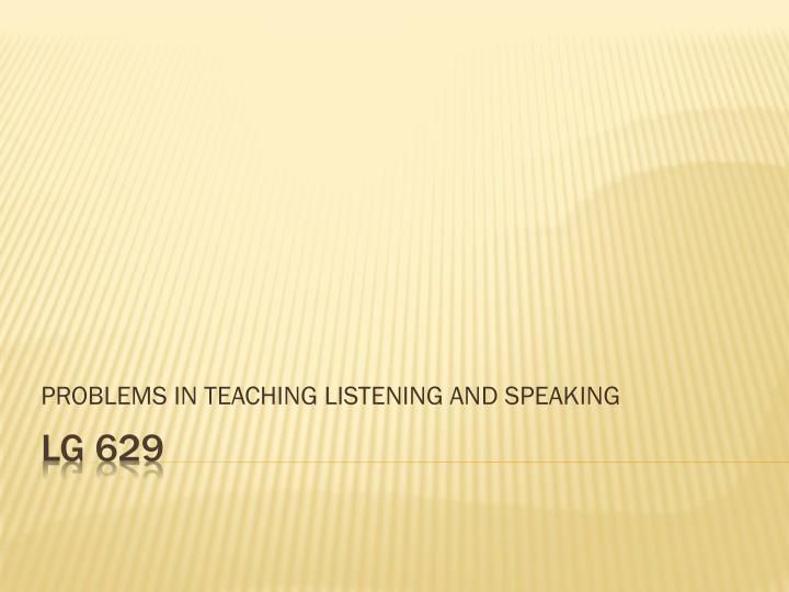 problems in teaching listening and speaking n.