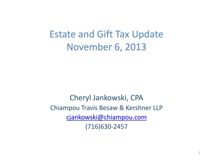 estate and gift tax update november 6 2013 n.