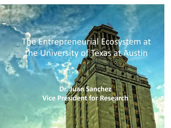 the entrepreneurial ecosystem at the university of texas at austin n.