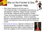war on the frontier sea spanish help