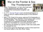 war on the frontier sea the frontiersmen
