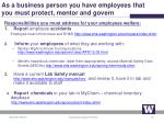 as a business person you have employees that you must protect mentor and govern