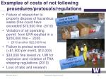 examples of costs of not following procedures protocols regulations