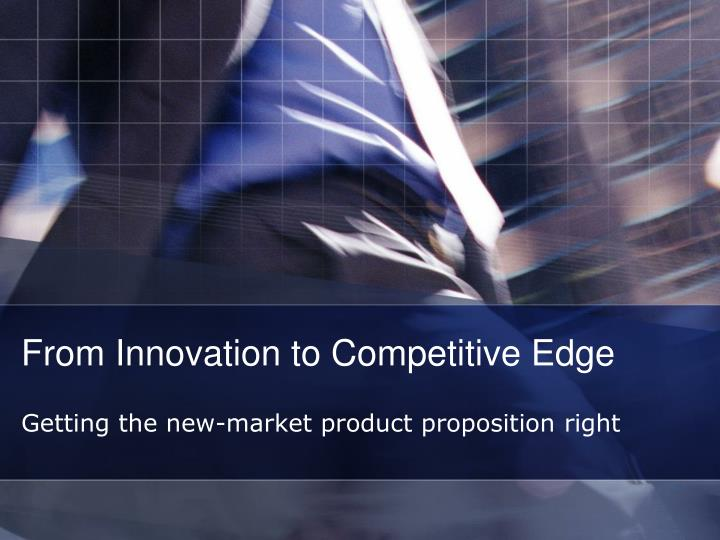 from innovation to competitive edge n.
