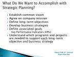 what do we want to accomplish with strategic planning