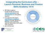 invigorating the curriculum offer launch personal business and finance skills academy 14 15