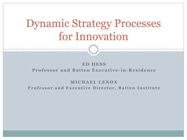 dynamic strategy processes for innovation n.