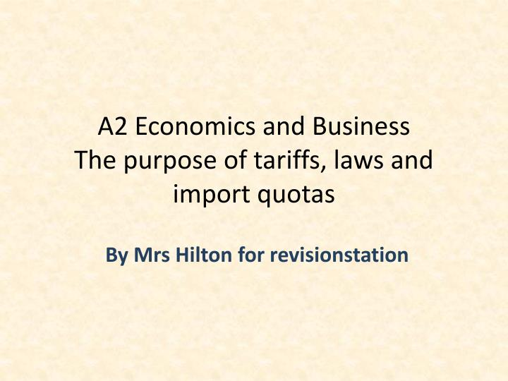 a2 economics and business the purpose of tariffs laws and import quotas n.