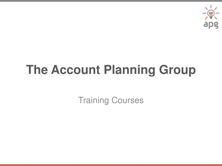 the account planning group n.