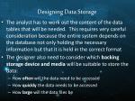 designing data storage
