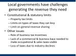 local governments have challenges generating the revenue they need