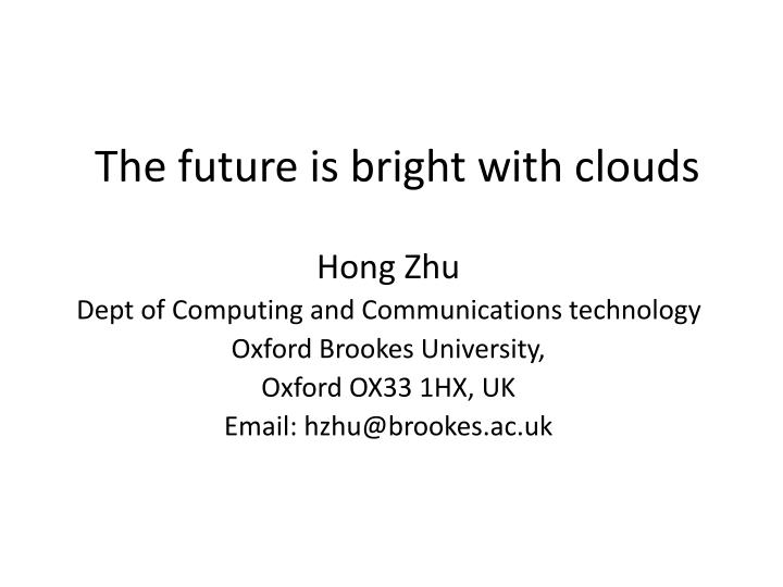 the future is bright with clouds n.