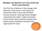 managers and approvers are a key control get them to pay attention
