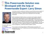 this powernoodle solution was developed with the help of powernoodle expert larry simon