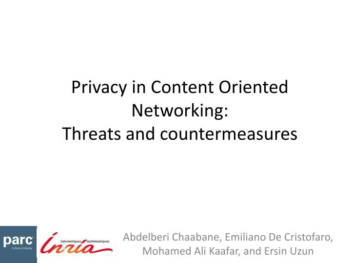 privacy in content oriented networking threats and countermeasures n.