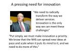 a pressing need for innovation